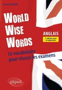 Florent Gusdorf - World Wise Words - Le vocabulaire anglais pour réussir les examens.