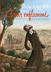Florent Jacques - De lys, d'azur étoile, et d'un coeur enflammé - Une vie de saint Philippe Néri.