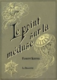 Florent Kieffer - Le point sur la méduse.