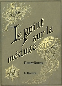 Florent Kieffer - Le point sur la méduse.