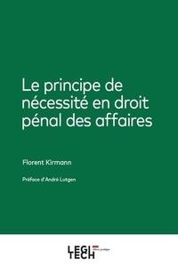 Florent Kirmann - Le principe de nécessité en droit pénal des affaires.