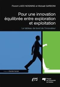 Florent Lado Nogning et Mickaël Gardoni - Pour une innovation équilibrée entre exploration et exploitation - Le tableau de bord de l'innovateur.