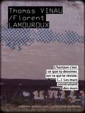 """Florent Lamouroux et Thomas Vinau - Les murs - """"""""L'horizon, c'est ce que tu dessines sur ce qui te résiste –les murs construisent des murs.""""""""."""