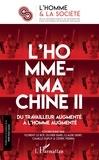 Florent Le Bot et Olivier Dard - L'Homme et la Société N° 207, 2018/2 : L'Homme-machine - Tome 2, Du travailleur augmenté à l'homme augmenté.