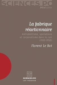 La fabrique réactionnaire - Antisémitisme, spoliations et corporatisme dans le cuir (1930-1950).pdf