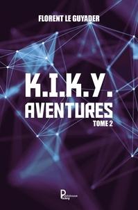 Florent Le Guyader - K.I.K.Y. aventures Tome 2 : .