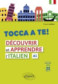Livres gratuits télécharger pdf Tocca a te !  - Découvrir et apprendre l'italien (A1). Avec fichiers audio FB2 PDF 9782340033450 par Florent Lefèvre