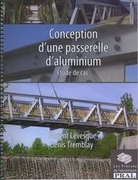 Florent Lévesque et Denis Tremblay - Conception d'une passerelle d'aluminium - Etude de cas.
