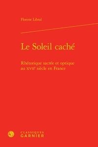 Deedr.fr Le Soleil caché - Rhétorique sacrée et optique au XVIIe siècle en France Image