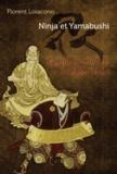 Florent Loiacono - Ninja et Yamabushi - Guerriers et sorciers du Japon féodal.
