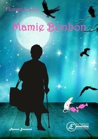 Amazon e books téléchargement gratuit Mamie Bonbon  - Roman jeunesse 9782378737948  (Litterature Francaise) par Florent Lucea