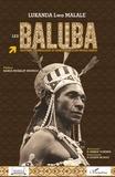 Florent Lukanda Lwa Malale - Les Baluba - Histoire, cosmologie et sémiologie d'un peuple bantu.
