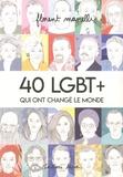 Florent Manelli - 40 LGBT+ qui ont changé le monde - Tome 1.