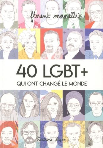 40 Lgbt Qui Ont Change Le Monde Tome 1 Grand Format