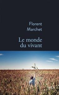 Florent Marchet - Le monde du vivant.