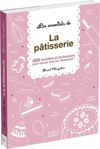 Florent Margaillan - Les essentiels de la pâtisserie.