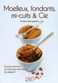 Florent Margaillan - Moelleux fondants, mi-cuits & Cie.