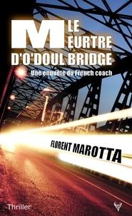 Florent Marotta - Le meurtre d'O'doul Bridge.