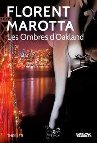 Florent Marotta - Les Ombres d'Oakland.