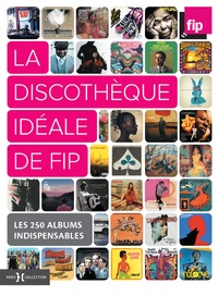 La discothèque idéale de FIP - Les 250 albums indispensables.pdf