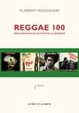 Florent Mazzoleni - Reggae 100 - Parcours musical autour de la Jamaïque.