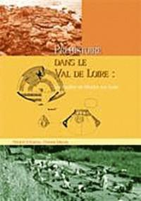 Florent Mercey - Préhistoire dans le Val de Loire - Les fouilles de Muides-sur-Loire.