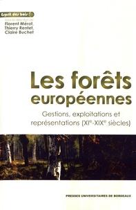 Florent Mérot et Thierry Rentet - Les forêts européennes - Gestions, exploitations et représentations (XIe-XIXe siècles).