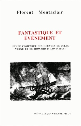 Florent Montaclair - Fantastique et événement - Etude comparée des oeuvres de Jules Verne et Howard P. Lovecraft.