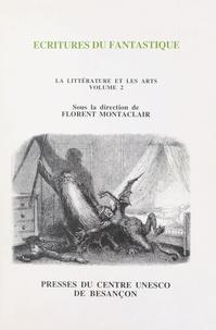 Florent Montaclair et  Collectif - La littérature et les arts Tome 2 - Écritures du fantastique.