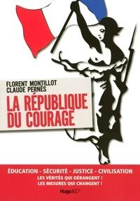 Florent Montillot et Claude Pernès - La République du courage.