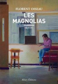 Télécharger gratuitement les ebooks Les Magnolias par Florent Oiseau 9782370733061
