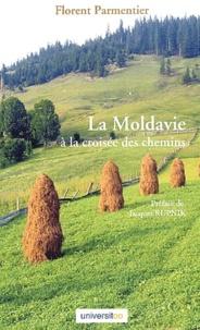 Florent Parmentier - La Moldavie à la croisée des chemins.
