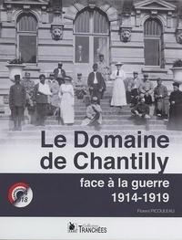 Florent Picouleau - Le domaine de Chantilly face à la guerre 1914-1919.