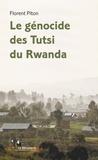 Florent Piton - Le génocide des Tutsi du Rwanda.