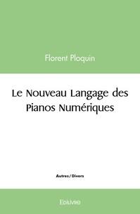 Florent Ploquin - Le nouveau langage des pianos numériques.