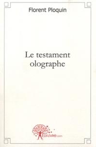 Florent Ploquin - Le Testament olographe.