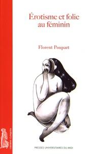 Florent Poupart - Erotisme et folie au féminin.