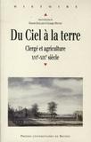 Florent Quellier et Georges Provost - Du Ciel à la terre - Clergé et agriculture, XVIe-XIXe siècle.
