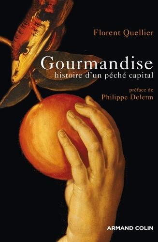 Gourmandise Histoire D Un Peche Capital