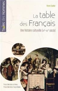 Florent Quellier - La table des Français - Une histoire culturelle (XVe-début XIXe siècle).
