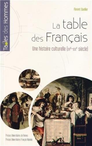 La Table Des Francais Une Histoire Culturelle Xve Debut Xixe Siecle