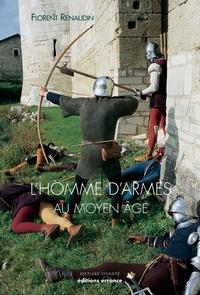 Florent Renaudin - L'homme d'armes au Moyen Age - A la fin du XVe siècle.