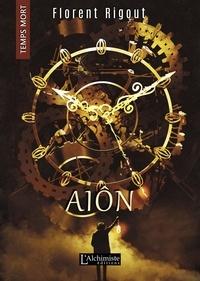 Florent Rigout - Aîon (Temps Mort : L'Anthologie).
