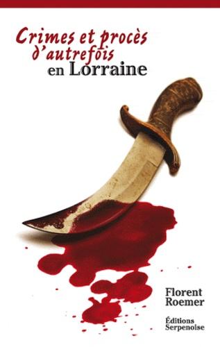 Crimes D Autrefois En Lorraine