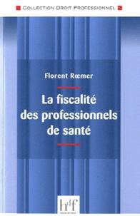 La fiscalité des professionnels de santé - Florent Roemer |
