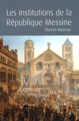 Les Institutions De La Republique Messine