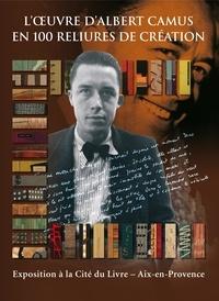 Florent Rousseau - L'oeuvre d'Albert Camus en 100 reliures de création.
