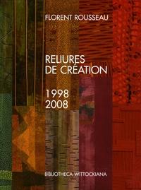 Florent Rousseau - Reliures de création - 1998-2008.