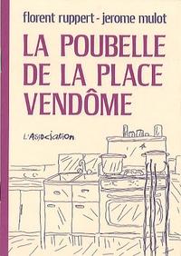 Florent Ruppert et Jérôme Mulot - La poubelle de la Place Vendôme.