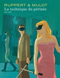 Florent Ruppert et Jérôme Mulot - La technique du périnée.